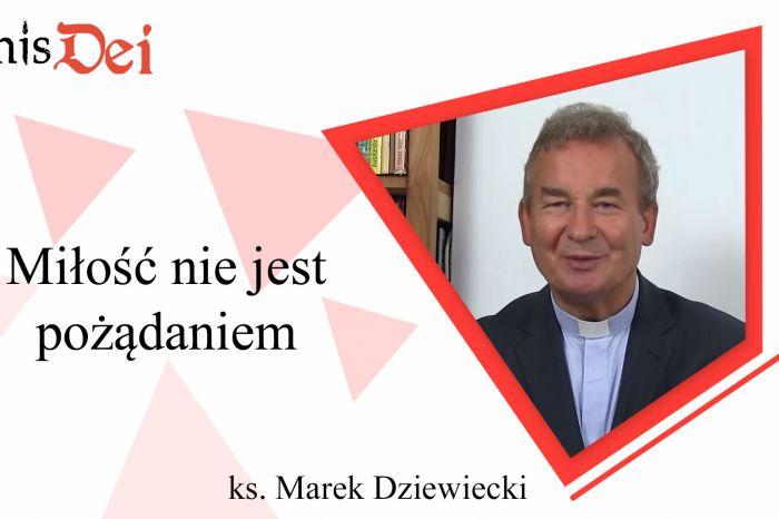 Rekolekcje ks. Marek Dziewiecki - 13. Miłość nie jest pożądaniem