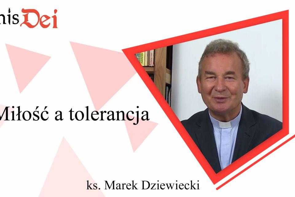 Rekolekcje ks. Marek Dziewiecki - 15. Miłość a tolerancja