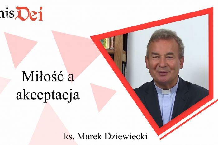 Rekolekcje ks. Marek Dziewiecki - 16. Miłość a akceptacja