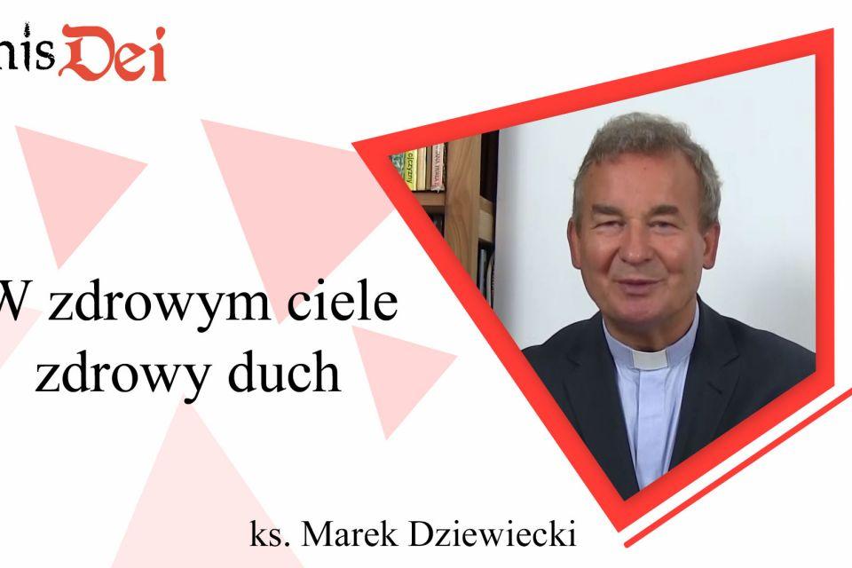 Rekolekcje ks. Marek Dziewiecki - 21. W zdrowym ciele zdrowy duch