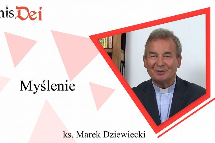 Rekolekcje ks. Marek Dziewiecki - 5. Myślenie